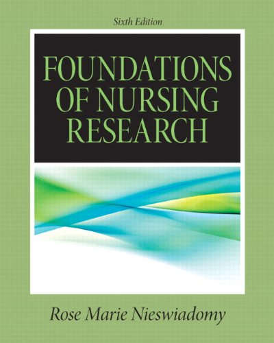 9780132118576: Foundations in Nursing Research (6th Edition) (Nieswiadomy, Foundations of Nursing Research)
