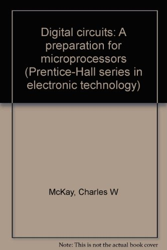 9780132121750: Digital circuits: A preparation for microprocessors (Prentice-Hall series in electronic technology)