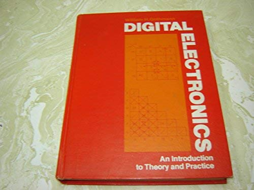 9780132122177: Digital electronics: An introduction to theory and practice (Prentice-Hall series in electronic technology)