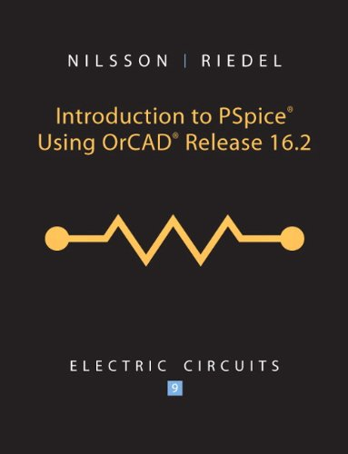 Introduction to PSpice for Electric Ciruits: James W. Nilsson,