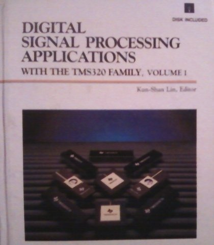 9780132124669: Digital Signal Processing Applications With the Tms320 Family (Prentice-Hall and Texas Instruments Digital Signal Processing Series)