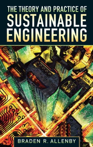 9780132127998: The Theory and Practice of Sustainable Engineering