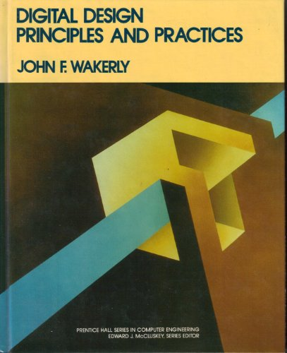 9780132128384: Digital Design: Principles and Practices (Prentice Hall series in computer engineering)