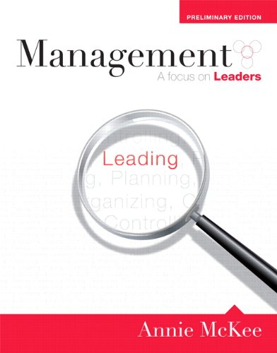 Management: A Focus on Leaders, Preliminary Edition: McKee, Annie