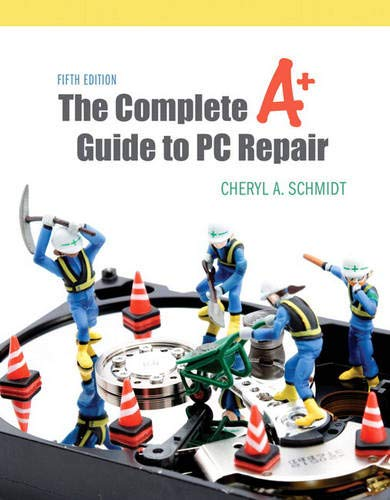 9780132129541: Complete A+ Guide to PC Repair, The (5th Edition)