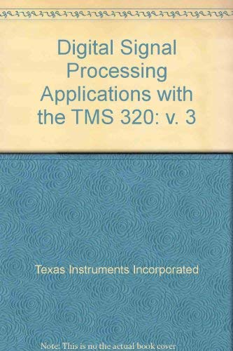 9780132129602: Digital Signal Processing Applications with the TMS 320: v. 3