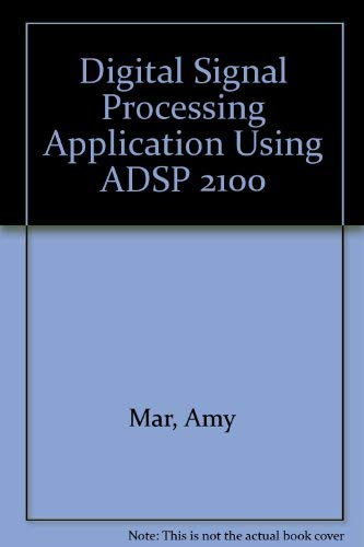 9780132129787: Digital Signal Processing Application Using ADSP 2100