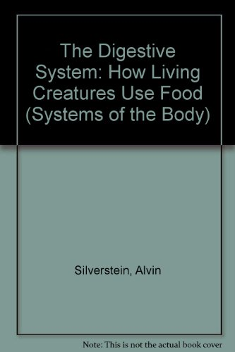9780132130097: The Digestive System: How Living Creatures Use Food (Systems of the Body)