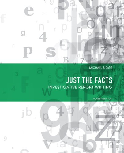 9780132132800: Just the Facts: Investigative Report Writing (4th Edition)