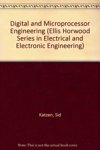 9780132133982: Digital and Microprocessor Engineering (ELLIS HORWOOD SERIES IN ELECTRICAL AND ELECTRONIC ENGINEERING)