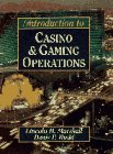 Introduction to Casino and Gaming Operations: Lincoln H. Marshall;