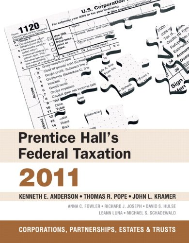 Prentice Hall's Federal Tax 2011: Corporations (24th: Kenneth E. Anderson,