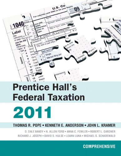 Prentice Halls Federal Taxation 2011 Comprehensive by: Kenneth E. Anderson