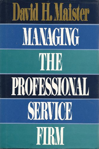 9780132138697: Managing the Professional Service Firm