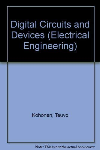 Digital Circuits and Devices: Kohonen, Teuvo