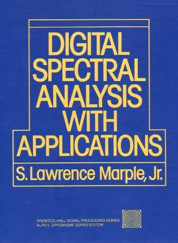 9780132141499: Digital Spectral Analysis: With Applications (Prentice-Hall Series in Signal Processing)