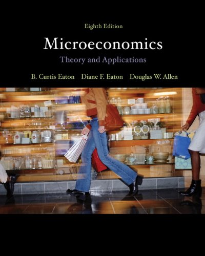 Microeconomics: Theory with Applications (8th Edition): Eaton, B. Curtis;