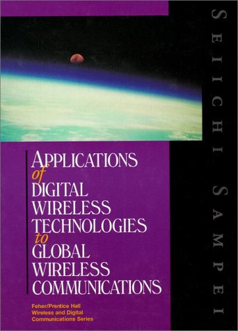 9780132142724: Applications of Digital Wireless Technologies to Global Wireless Communications