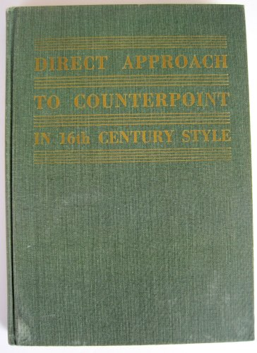 9780132145671: Direct Approach to Counterpoint in Sixteenth Century Style