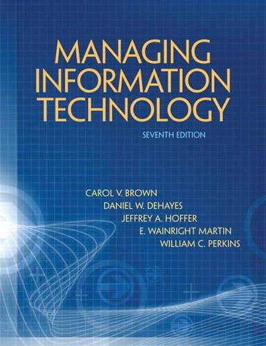 Managing Information Technology (7th Edition): Carol V. Brown