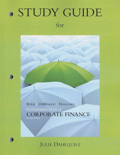 Study Guide for Fundamentals of Corporate Finance: Berk, Jonathan; DeMarzo,