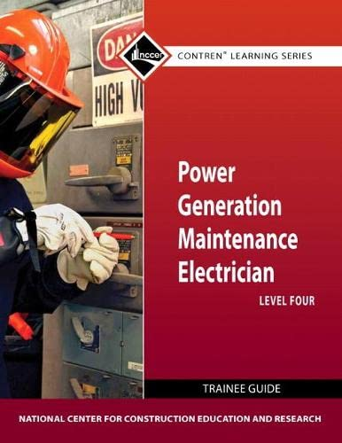 9780132154284: Power Generation Maintenance Electrician Level 4 Trainee Guide (Contren Learning Series)