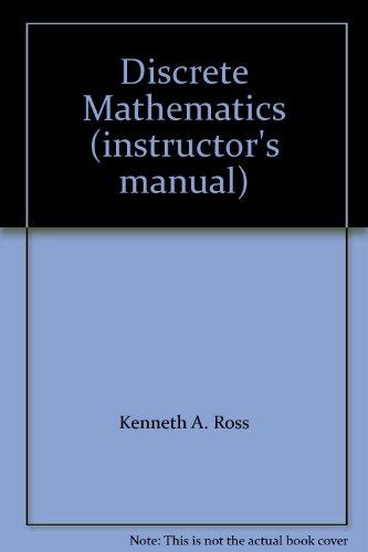 Discrete Mathematics (instructor's manual): Kenneth A. Ross