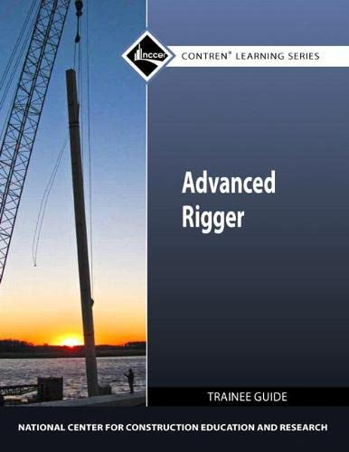 9780132154611: Advanced Rigger Trainee Guide (Contren Learning)