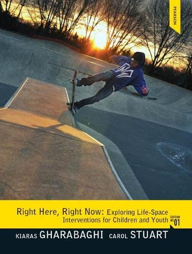 9780132155120: Right Here, Right Now: Exploring Life-Space Interventions for Children and Youth