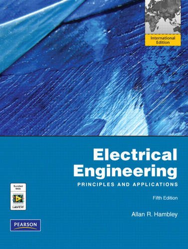 9780132155168: Electrical Engineering: International Version: Principles and Applications