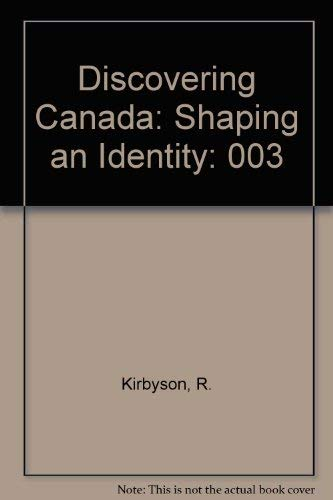 9780132155410: Discovering Canada: Shaping an Identity: 003