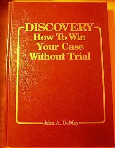 9780132156400: Discovery: How to Win Your Case Without Trial