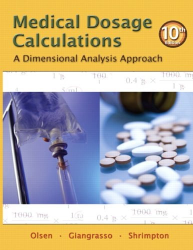 9780132156615: Medical Dosage Calculations: A Dimensional Analysis Approach (10th Edition)