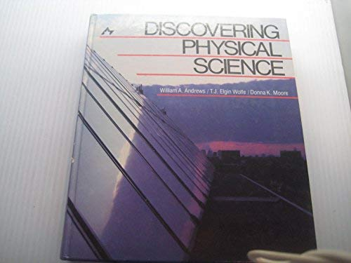 9780132157490: Discovering Physical SCIENCE** Andrews et al.