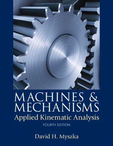 9780132157803: Machines & Mechanisms: Applied Kinematic Analysis (4th Edition)