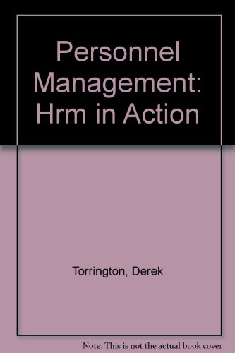 9780132157827: PERSONNEL MANAGEMENT: HRM IN ACTION (3RD EDITION)