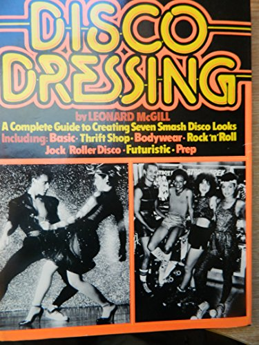 9780132158220: Disco dressing: A complete guide for men and women on how to create seven smash disco looks