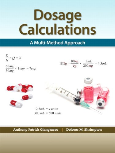 9780132158626: Dosage Calculations: A Multi-Method Approach