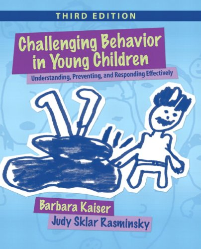 9780132159128: Challenging Behavior in Young Children: Understanding, Preventing and Responding Effectively (3rd Edition)
