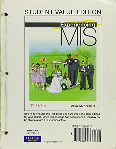 Experiencing MIS, Student Value Edition (3rd Edition): Kroenke, David M.