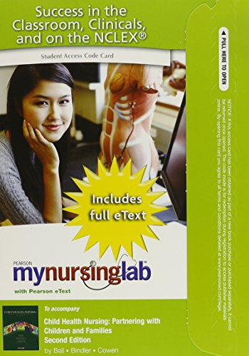 9780132160483: Child Health Nursing: Partnering with Children and Families with MyNursing with Pearson eText Student Access Code Card Package (2nd Edition)