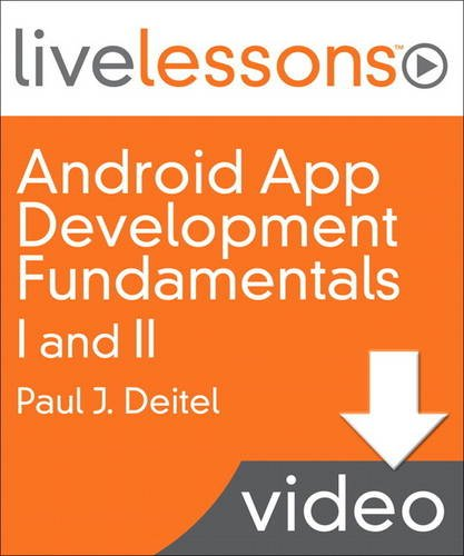 9780132160629: Android App Development Fundamentals I and II LiveLessons (Video Training) - Downloadable Video