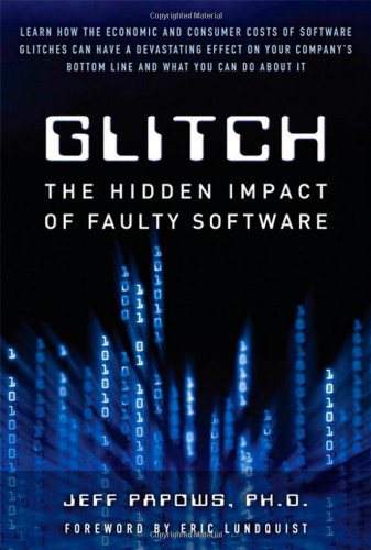 9780132160636: Glitch: The Hidden Impact of Faulty Software