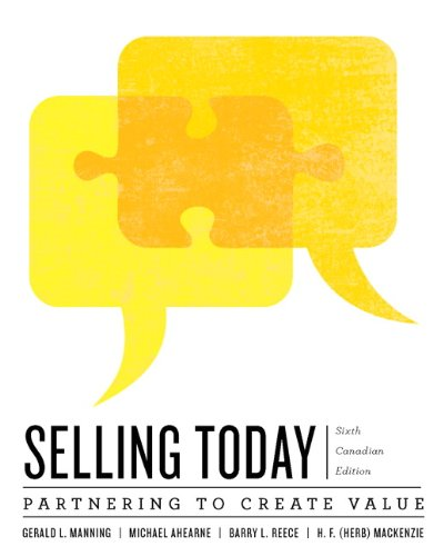 Selling Today: Creating Customer Value, Sixth Canadian: Manning, Gerald L.;