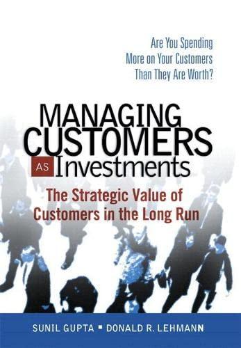 9780132161619: Managing Customers as Investments: The Strategic Value of Customers in the Long Run (paperback)