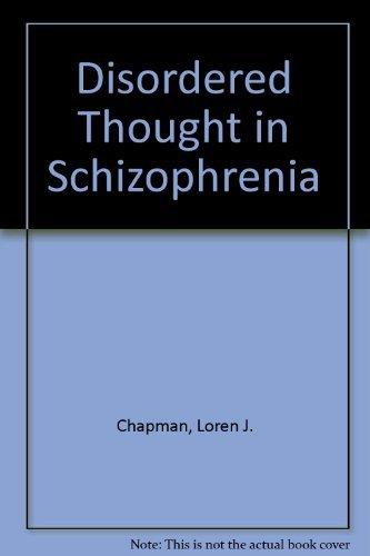 Disordered Thought in Schizophrenia: Loren J. Chapman; Jean P. Chapman
