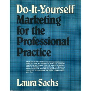 9780132162012: Do-It-Yourself Marketing for the Professional Practice