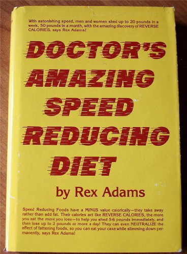 Doctor's Amazing Speed Reducing Diet: Adams, Rex