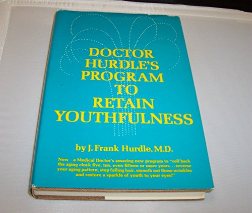 9780132163330: Doctor Hurdle's Program to Retain Youthfulness