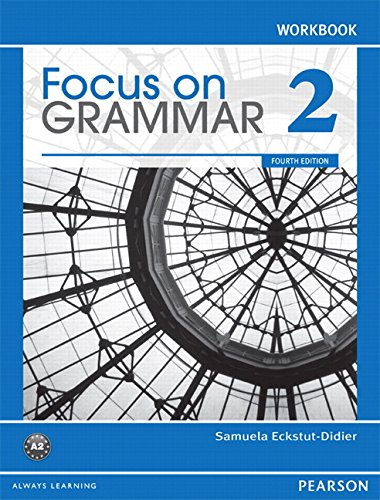 Focus on Grammar 2 Workbook, 4th Edition: Eckstut-Didier, Samuela